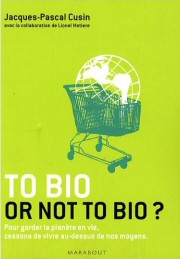 « To bio or not to bio ? »
